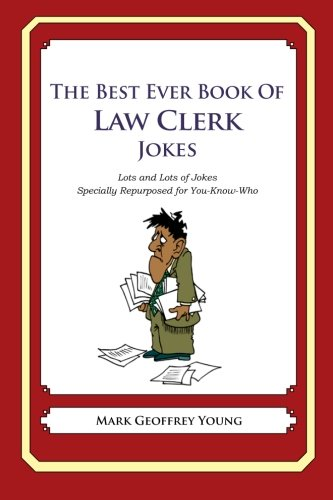 9781477675472: The Best Ever Book of Law Clerk Jokes: Lots and Lots of Jokes Specially Repurposed for You-Know-Who