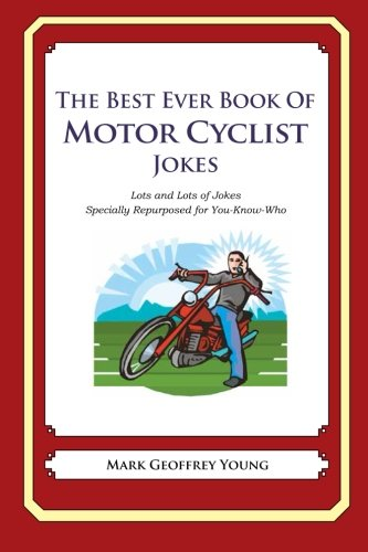9781477675724: The Best Ever Book of Motor Cyclist Jokes: Lots and Lots of Jokes Specially Repurposed for You-Know-Who