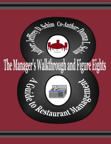 9781477675908: The Manager's Walkthrough and Figure Eights: A Guide to Restaurant Management