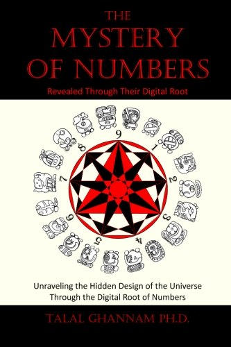 The Mystery of Numbers: Revealed Through Their Digital Root (2nd Edition): Ghannam, Talal