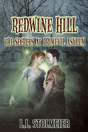 9781477679883: Redwine Hill: The Secrets At Primevil Asylum