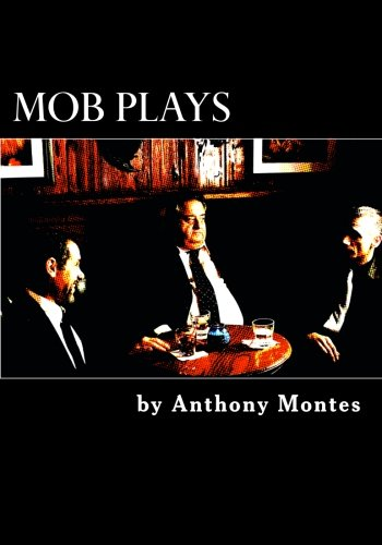 9781477680247: Mob Plays: 4 one-act plays dealing with the Mob
