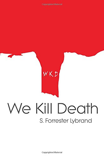 9781477680650: We Kill Death
