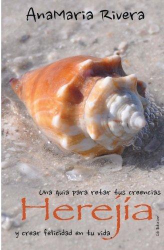 9781477681923: Herejia: Una guía para retar tus creencias y crear felicidad en tu vida (Spanish Edition)