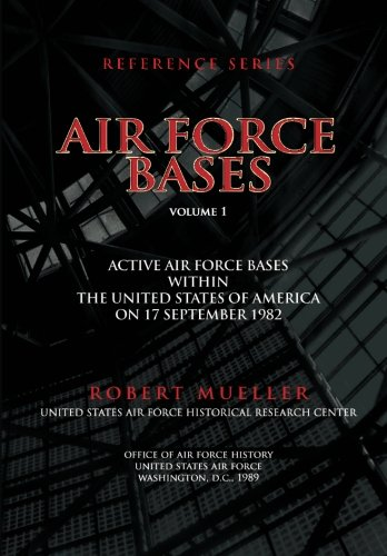9781477683866: Air Force Bases: Active Air Force Bases Within the United States of America on 17 September 1982