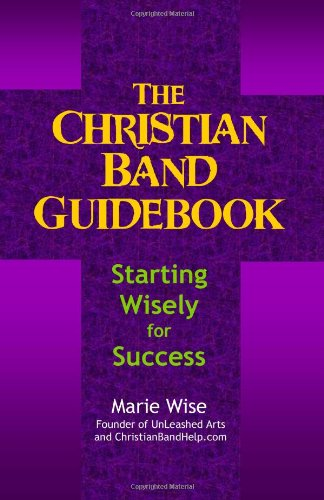 9781477685587: The Christian Band Guidebook: Start Wisely for Success