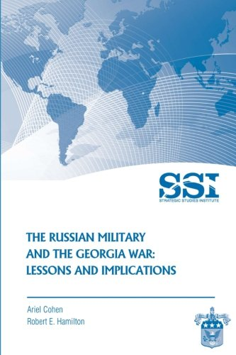 9781477686416: The Russian Military and the Georgia War: Lessons and Implications