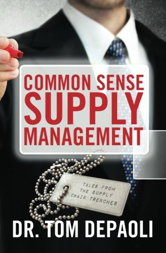 9781477686454: Common Sense Supply Management: Tales From The Supply Chain Trenches