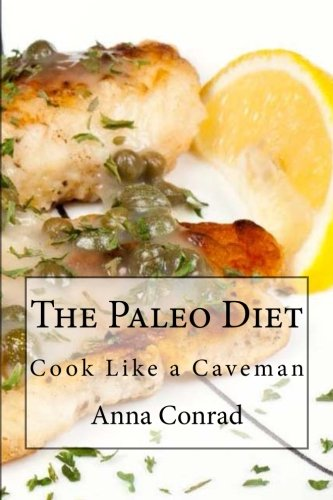 9781477687031: The Paleo Diet: Cook Like a Caveman