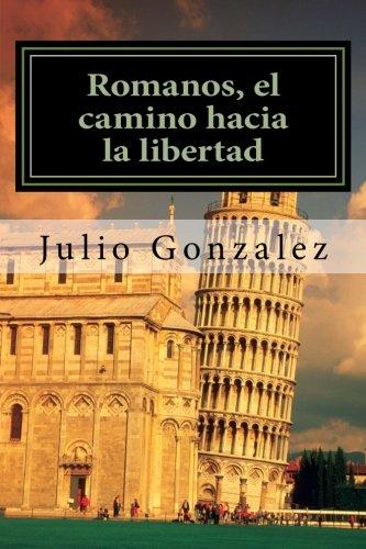 Romanos, el camino hacia la libertad: Estudio detallado de la carta a los Romanos (Volume 1) (...