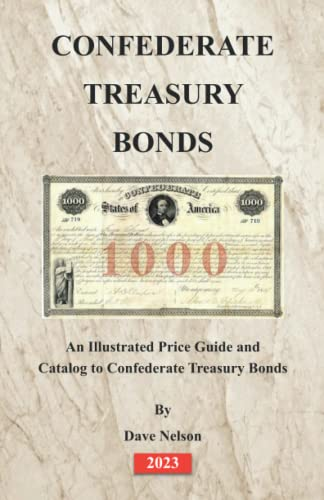 9781477688762: Confederate Treasury Bonds: An Illustrated Price Guide and Catalog