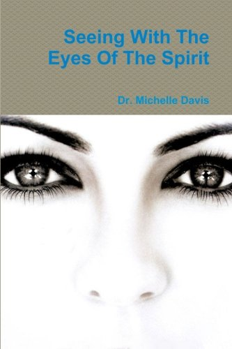 9781477690093: Seeing With The Eyes Of The Spirit