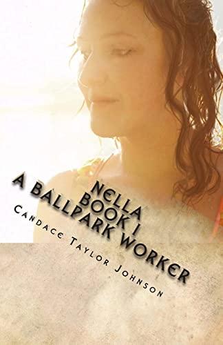 9781477692479: Nella A Ballpark Worker (Volume 1)