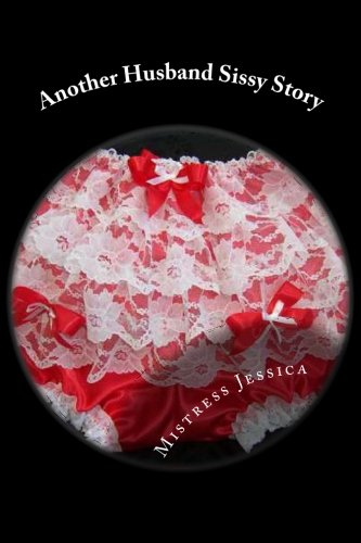 Another Husband Sissy Story: Jessica, Mistress