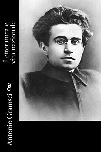 Letteratura e vita nazionale (Italian Edition): Gramsci, Antonio