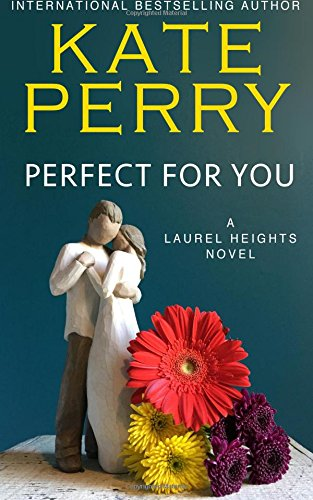 9781477694916: Perfect for You: A Laurel Heights Novel (Volume 1)