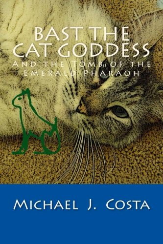 9781477696231: Bast the Cat Goddess: And the Tomb of the Emerald Pharaoh