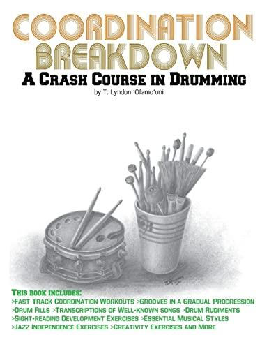 9781477696675: Coordination Breakdown:: A Crash Course in Drumming