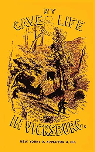 9781477697382: My Cave Life In Vicksburg: With Letters Of Trial And Travel