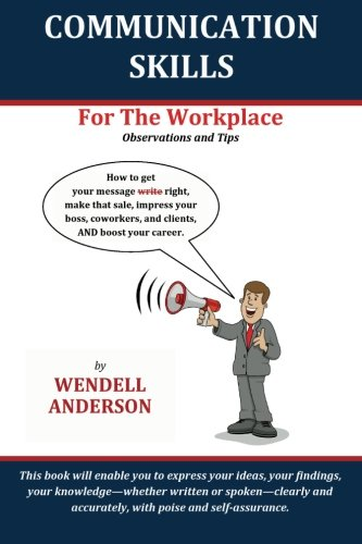 Communication Skills for the Workplace: Anderson, Wendell