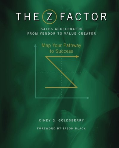 9781477698754: The Z Factor Sales Accelerator From Vendor to Value Creator