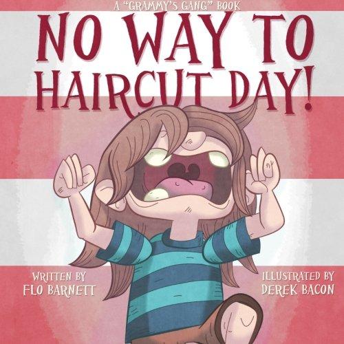 No Way to Haircut Day! (Grammy's Gang Book 1) (Volume 1): Barnett, Flo; Barnett, Flo