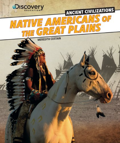 9781477700891: Native Americans of the Great Plains (Discovery Education: Ancient Civilizations)