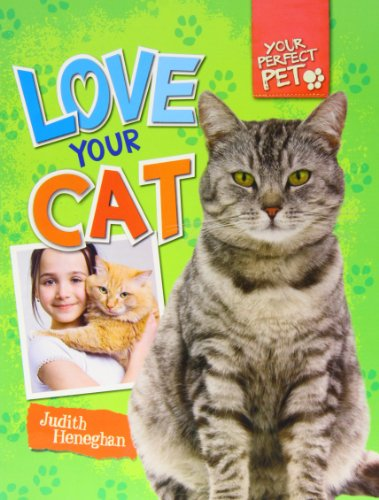 9781477701966: Love Your Cat (Your Perfect Pet (Windmill))