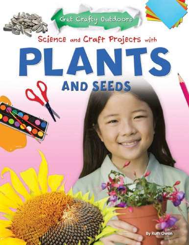 9781477702475: Science and Craft Projects With Plants and Seeds (Get Crafty Outdoors)