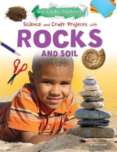 Science and Craft Projects With Rocks and Soil (Get Crafty Outdoors): Ruth Owen