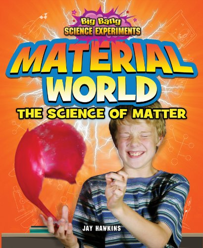 Material World: The Science of Matter (Big Bang Science Experiments): Jay Hawkins