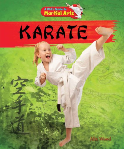 Karate (Kid's Guide to Martial Arts (Powerkids)): Alix Wood