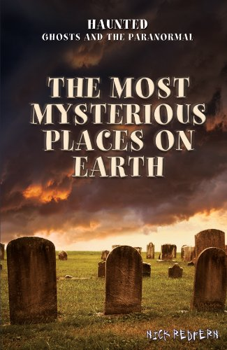The Most Mysterious Places on Earth (Hardback): Nicholas Redfern, Nick Redfern