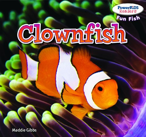Clownfish (Powerkids Readers: Fun Fish): Gibbs, Maddie