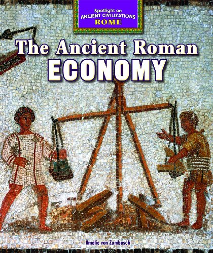 9781477707777: The Ancient Roman Economy (Spotlight on Ancient Civilizations: Rome)