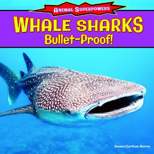 Whale Sharks: Bulletproof! (Animal Superpowers): Berne, Emma Carlson