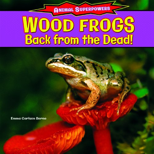 9781477708439: Wood Frogs: Back from the Dead! (Animal Superpowers (Powerkids))