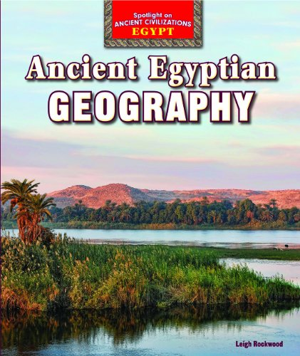 9781477708675: Ancient Egyptian Geography (Spotlight on Ancient Civilizations: Egypt)
