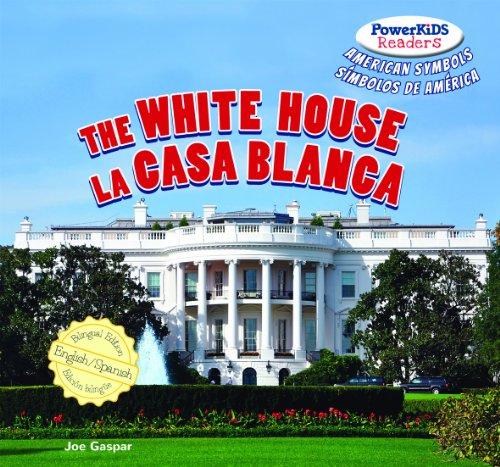 The White House / La Casa Blanca La Casa Blanca (Powerkids Readers: American Symbols / ...