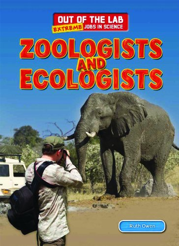 9781477712931: Zoologists and Ecologists (Out of the Lab: Extreme Jobs in Science (Powerkids))