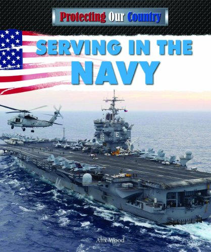 Serving in the Navy (Protecting Our Country (Powerkids)): Wood, Alix