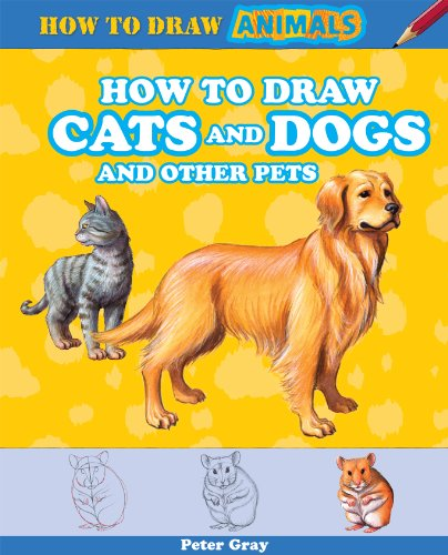 How to Draw Cats and Dogs and Other Pets )