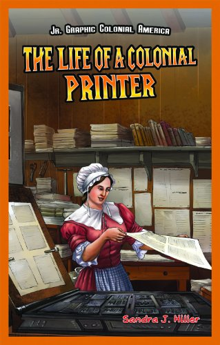 The Life of a Colonial Printer (Library Binding): Sandra J. Hiller
