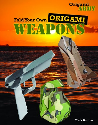 9781477713204: Fold Your Own Origami Weapons (Origami Army)