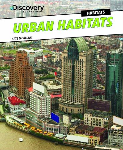 Urban Habitats (Discovery Education: Habitats): Kate Mcallen