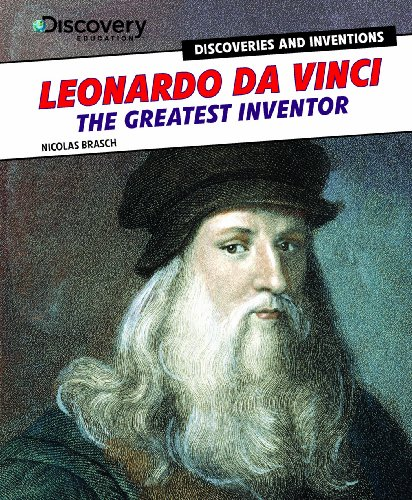 9781477713303: Leonardo Da Vinci: The Greatest Inventor (Discovery Education: Discoveries and Inventions)
