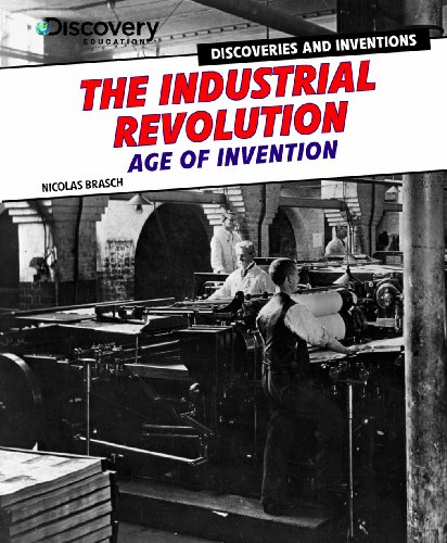 9781477713327: The Industrial Revolution: Age of Invention (Discovery Education: Discoveries and Inventions)
