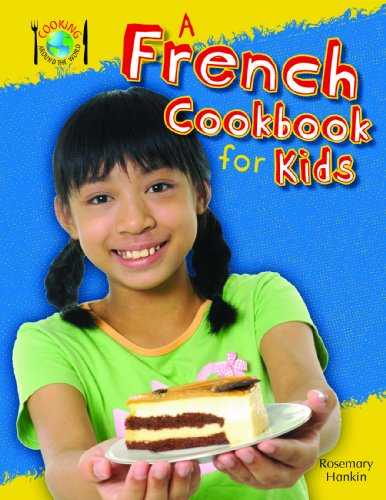 9781477713372: A French Cookbook for Kids (Cooking Around the World)