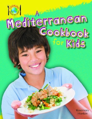 9781477713396: A Mediterranean Cookbook for Kids (Cooking Around the World)