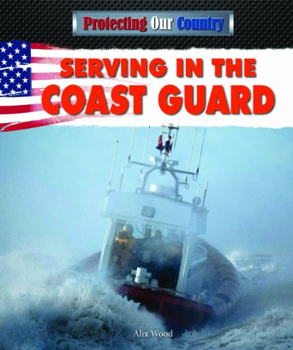 9781477714027: Serving in the Coast Guard (Protecting Our Country (Powerkids))
